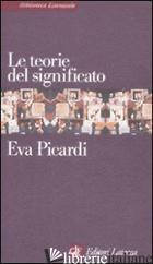 TEORIE DEL SIGNIFICATO (LE) - PICARDI EVA