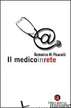 MEDICO IN RETE (IL) - PISANELLI DOMENICO M.