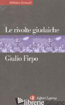 RIVOLTE GIUDAICHE (LE) - FIRPO GIULIO
