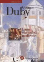 ARTE E LA SOCIETA' MEDIEVALE (L') - DUBY GEORGES