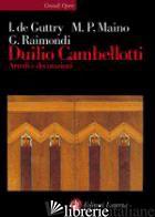 DUILIO CAMBELLOTTI. ARREDI E DECORAZIONI - DE GUTTRY IRENE; MAINO MARIA PAOLA; RAIMONDI GLORIA