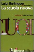 SCUOLA NUOVA (LA) - BERLINGUER LUIGI; PANARA MARCO