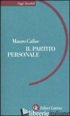 PARTITO PERSONALE (IL) - CALISE MAURO