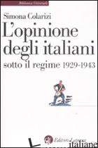 OPINIONE DEGLI ITALIANI SOTTO IL REGIME 1929-1943 (L') - COLARIZI SIMONA