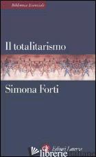TOTALITARISMO (IL) - FORTI SIMONA