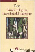 BARONI IN LAGUNA-LA SOCIETA' DEL MALESSERE - FIORI GIUSEPPE