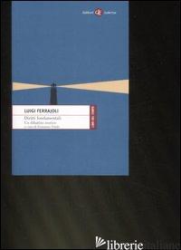DIRITTI FONDAMENTALI. UN DIBATTITO TEORICO - FERRAJOLI LUIGI; VITALE E. (CUR.)