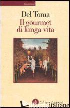 GOURMET DI LUNGA VITA (IL) - DEL TOMA EUGENIO