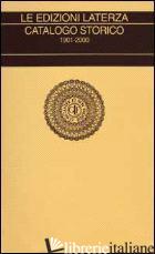 EDIZIONI LATERZA. CATALOGO STORICO 1901-2000 (LE) - MAURO R. (CUR.); MENNA M. (CUR.); SAMPAOLO M. (CUR.)