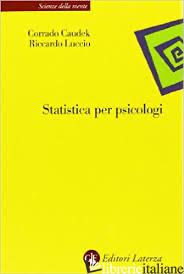 STATISTICA PER PSICOLOGI - CAUDEK CORRADO; LUCCIO RICCARDO
