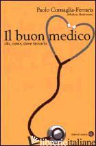 BUON MEDICO. CHI, COME, DOVE TROVARLO (IL) - CORNAGLIA FERRARIS PAOLO