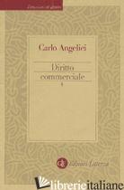 DIRITTO COMMERCIALE. VOL. 1 - ANGELICI CARLO
