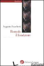 ROMOLO IL FONDATORE - FRASCHETTI AUGUSTO