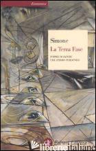 TERZA FASE. FORME DI SAPERE CHE STIAMO PERDENDO (LA) - SIMONE RAFFAELE