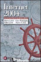 INTERNET 2004. MANUALE PER L'USO DELLA RETE - CALVO MARCO; CIOTTI FABIO; RONCAGLIA GINO