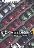 STORIA DEL DESIGN. EDIZ. ILLUSTRATA - DE FUSCO RENATO