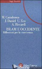 ISLAM E OCCIDENTE. RIFLESSIONI PER LA CONVIVENZA - CAMDESSUS MICHEL; DANIEL JEAN; ECO UMBERTO