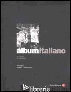 ALBUM ITALIANO. UN PAESE IN FERMENTO - CASTRONOVO V. (CUR.)