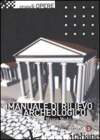 MANUALE DI RILIEVO ARCHEOLOGICO - MEDRI MAURA