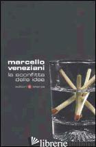 SCONFITTA DELLE IDEE (LA) - VENEZIANI MARCELLO