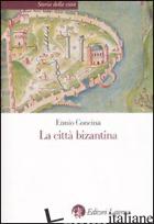 CITTA' BIZANTINA (LA) - CONCINA ENNIO