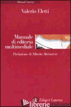 MANUALE DI EDITORIA MULTIMEDIALE - ELETTI VALERIO