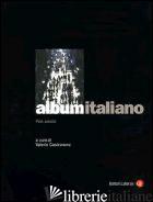 ALBUM ITALIANO. FINE SECOLO - CASTRONOVO V. (CUR.)