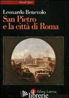 SAN PIETRO E LA CITTA' DI ROMA - BENEVOLO LEONARDO