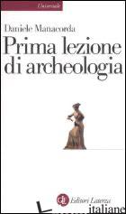 PRIMA LEZIONE DI ARCHEOLOGIA - MANACORDA DANIELE
