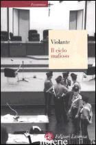 CICLO MAFIOSO (IL) - VIOLANTE LUCIANO