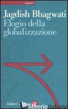 ELOGIO DELLA GLOBALIZZAZIONE - BHAGWATI JAGDISH