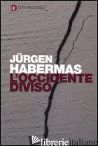 OCCIDENTE DIVISO (L') - HABERMAS JURGEN