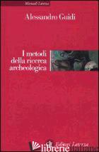 METODI DELLA RICERCA ARCHEOLOGICA (I) - GUIDI ALESSANDRO