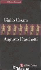 GIULIO CESARE - FRASCHETTI AUGUSTO