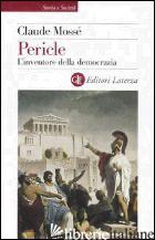 PERICLE. L'INVENTORE DELLA DEMOCRAZIA - MOSSE' CLAUDE