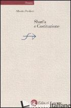 SHARI'A E COSTITUZIONE - PREDIERI ALBERTO