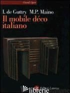 MOBILE DECO ITALIANO 1920-1940 (IL) - DE GUTTRY IRENE; MAINO MARIA PAOLA