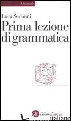 PRIMA LEZIONE DI GRAMMATICA - SERIANNI LUCA