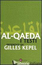 AL-QAEDA. I TESTI - KEPEL G. (CUR.); MILELLI J.-P. (CUR.)