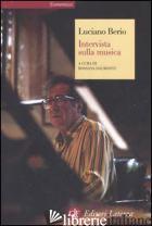 INTERVISTA SULLA MUSICA - BERIO LUCIANO; DALMONTE R. (CUR.)