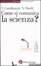 COME SI COMUNICA LA SCIENZA? - CASTELFRANCHI YURIJ; PITRELLI NICO