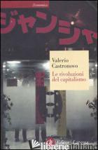 RIVOLUZIONI DEL CAPITALISMO (LE) - CASTRONOVO VALERIO