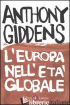 EUROPA NELL'ETA' GLOBALE (L') - GIDDENS ANTHONY