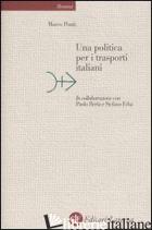 POLITICA PER I TRASPORTI ITALIANI (UNA) - PONTI MARCO; BERIA PAOLO; ERBA STEFANO