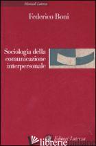 SOCIOLOGIA DELLA COMUNICAZIONE INTERPERSONALE - BONI FEDERICO