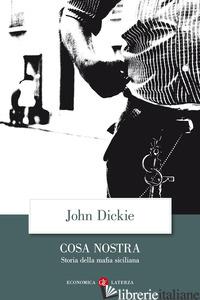 COSA NOSTRA. STORIA DELLA MAFIA SICILIANA - DICKIE JOHN