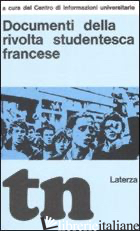 DOCUMENTI DELLA RIVOLTA STUDENTESCA FRANCESE (RIST. ANAST. BARI, 1969) - CENTRO DI INFORMAZIONI UNIVERSITARIE (CUR.)