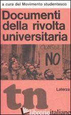 DOCUMENTI DELLA RIVOLTA UNIVERSITARIA (RIST. ANAST. 1968) - MOVIMENTO STUDENTESCO (CUR.)