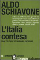 ITALIA CONTESA. SFIDE POLITICHE ED EGEMONIA CULTURALE (L') - SCHIAVONE ALDO