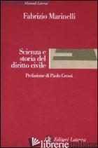 SCIENZA E STORIA DEL DIRITTO CIVILE - MARINELLI FABRIZIO